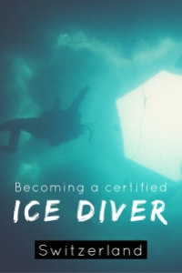 Becoming a certified ice diver Switzerland