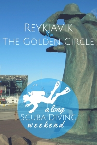 A long scuba diving weekend in Reykjavik and the Golden Circle Iceland