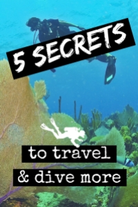 5 Secrets to travel and dive more
