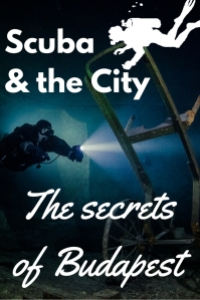 Scuba diving and the City the secrets of Budapest